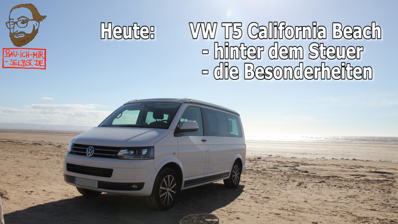 vw t5 2 california beach hinter dem steuer. Black Bedroom Furniture Sets. Home Design Ideas