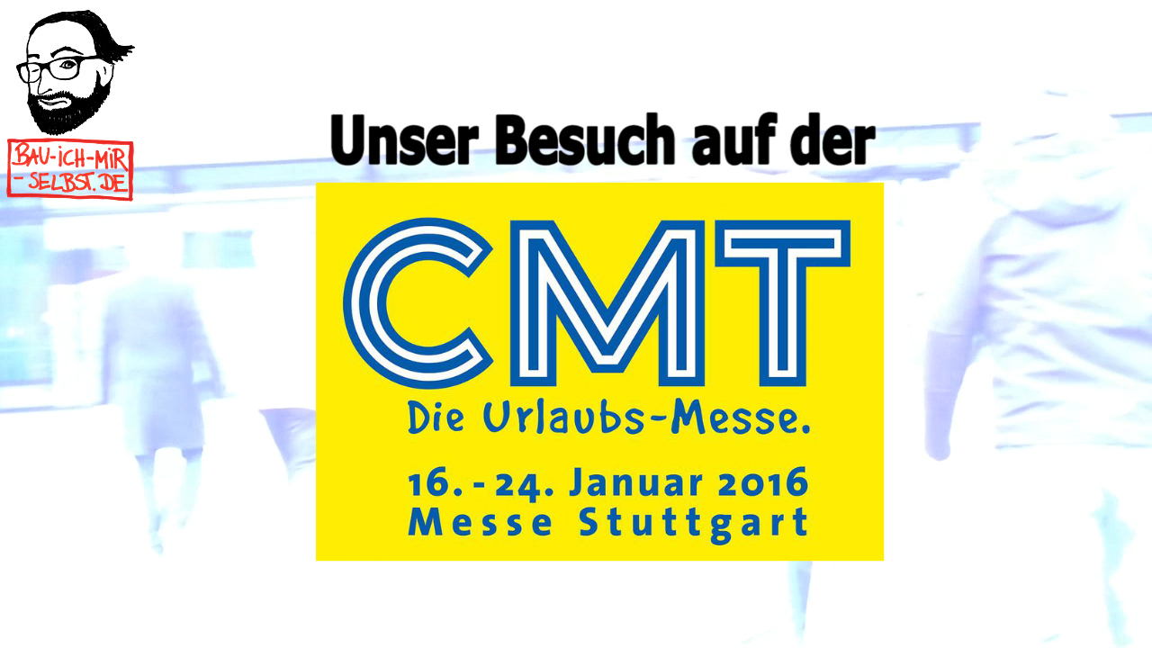 CMT 2016 - bau-ich-mir-selbst.de - wir waren da!